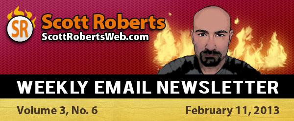 ScottRobertsWeb.com February 11, 2013 E-Mail Newsletter
