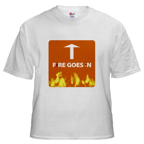 November 2009 Chilehead T-Shirt of the Month - Fire Goes In...Fire Escape