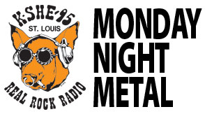 Monday Night Metal on KSHE 95