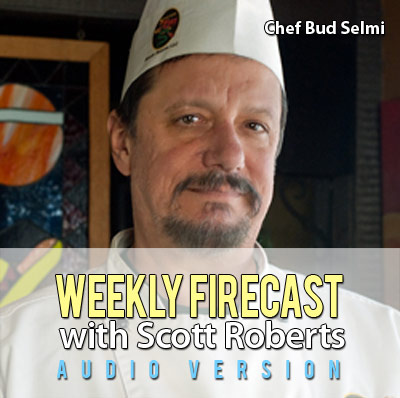 Weekly Firecast Podcast - Interview with Chef Bud Selmi of Sizzlin' Sauces, Plus Chilehead Reviewer Ryan Graub