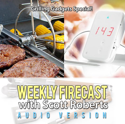 Weekly Firecast Podcast - Essential Grilling Tools Special with iGrill and Easy Grilling Products