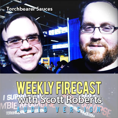 Weekly Firecast Podcast - Interview with Torchbearer Sauces