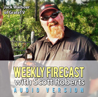 Weekly Firecast Podcast Episode #28 - BBQer Jack Waiboer of GrateTV