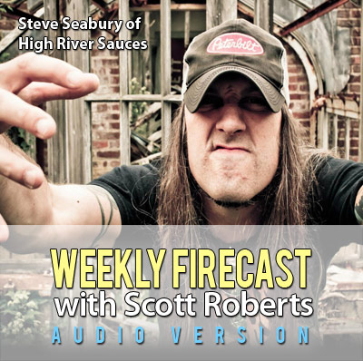 Weekly Firecast Podcast Episode #29 - Steve Seabury of High River Sauces Talks about the New York City Hot Sauce Expo
