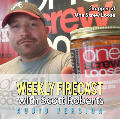Weekly Firecast Podcast Episode #31 - Chopper of One Screw Loose Jellies Interview, Plus Hot Sauce and Hypnosis