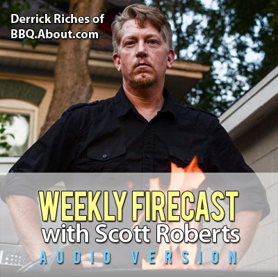 Derrick Riches of BBQ.About.com Offers Grilling and BBQ Tips and Tricks