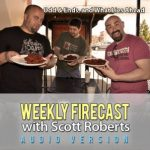Weekly Firecast Episode #18 – Odd and Ends, and What's Yet to Come