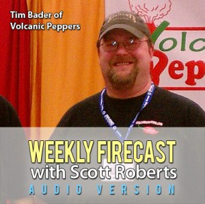Weekly Firecast Podcast Episode #20 - Interview with Tim Bader of Volcanic Peppers
