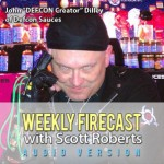"Weekly Firecast Episode #35 – John ""The Creator"" Dilley of DEFCON Sauces Chats Chicken Wings and More"