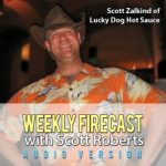 Weekly Firecast Episode #37 – Scott Zalkind of Lucky Dog Hot Sauces Interview