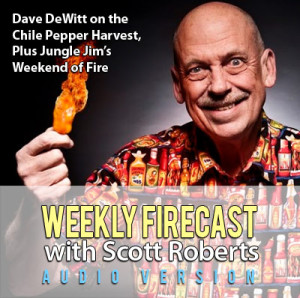 Dave DeWitt on the Chile Pepper Harvest, Plus Jungle Jim's Weekend of Fire
