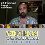 Weekly Firecast Episode #46 – 2013 Chilehead Bloggers Roundtable