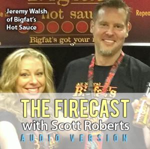 firecast-podcast-ep-56-jeremy-walsh-of-bigfats-hot-sauce-300x298