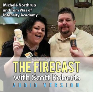 firecast-ep-59-michele-northrup-and-tom-was-of-intensity-academy