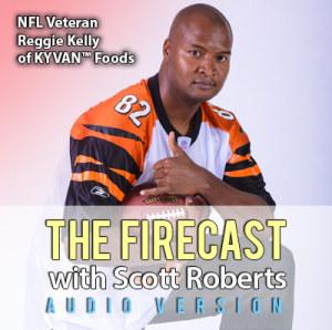 firecast-ep-61-nfl-vet-reggie-kelly-of-kyvan-foods