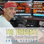 The Firecast Podcast Episode #62 – Greg Rempe of The BBQ Central Show, Plus Hot Sauce Industry Changes Wish List