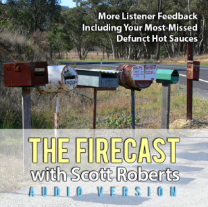 firecast-podcast-ep-66-more-listener-feedback-including-your-most-missed-defunct-sauces