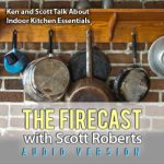 Firecast Podcast Episode #67 – Indoor Kitchen Inventory with Ken and Scott