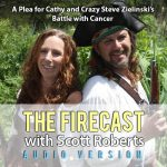 Firecast Podcast Episode #74 – Help Cathy and Steve Zielinski Fight Cancer