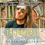 Firecast Podcast Episode #75 – Steve Seabury Discusses the NYC and CA Hot Sauce Expos, and Hot Sauce Hall of Fame