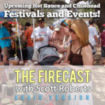 Firecast Podcast Episode #78 – Upcoming Hot Sauce and Chilehead Events and Festivals For 2015