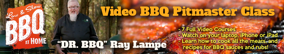 Learn to cook BBQ at home with Dr. BBQ Ray Lampe!