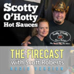 Firecast Podcast Episode #81 – Scotty O'Hotty Hot Sauces' Scotty and Suzi Owens