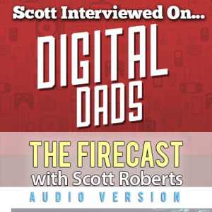 firecast-podcast-special-ep-digital-dads-interview-appearance