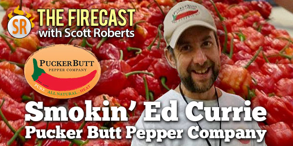 Episode #86 � Ed Currie of the Pucker Butt Pepper Company Interview, Plus American Hot Sauce Genres