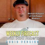 Weekly Firecast Episode #16 – Interview with Michael Hultquist of Chili Pepper Madness