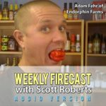 Weekly Firecast Episode #34 – Adam Fehr of Endorphin Farms Talks About Co-Packing Sauces