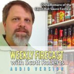 Weekly Firecast Episode #38 – Hot Sauce Festival Chat with Dana Romero