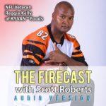 The Firecast Podcast Episode #61 – NFL Veteran Reggie Kelly of Kyvan Foods