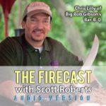 Firecast Podcast Episode #65 – Chris Lilly of Big Bob Gibson's Bar-B-Q Interview