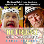 Firecast Podcast Episode #77 – Hot Sauce Industry History Chat with Chip Hearn of Peppers and CaJohn Hard of CaJohn's Fiery Foods