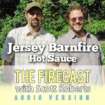 Firecast Podcast Episode #82 – Jersey Barnfire Hot Sauce Interview
